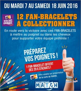 12 Fan-Bracelets à collectionner - Supermarché Match - 2016